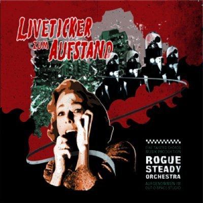 Cover: Rogue Steady Orchestra - Liveticker zum Aufstand