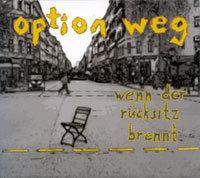Cover: Option Weg - wenn der Rücksitz brennt