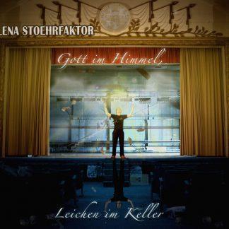 Cover: Lena Stoehrfaktor - Gott im Himmel, Leichen im Keller