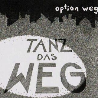 Cover: Option Weg - Tanz das Weg