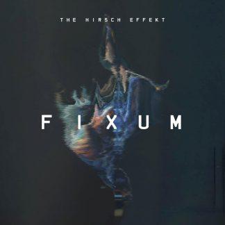 Cover: The Hirsch Effekt - Fixum
