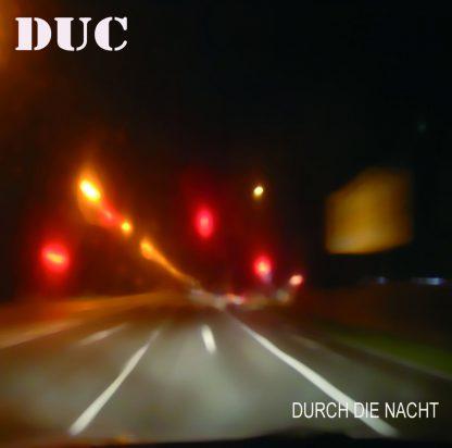 Cover: DUC - Durch die Nacht
