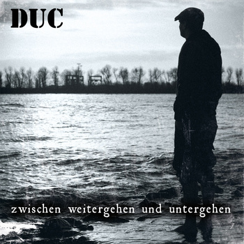 Cover: DUC - Zwischen weitergehen und untergehen