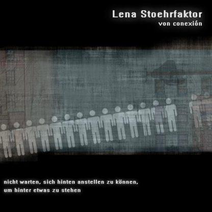 Cover: Lena Stoehrfaktor - Nicht warten, sich hinten anstellen zu können, um hinter etwas zu stehen