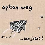 Cover: Option Weg - los jetzt!