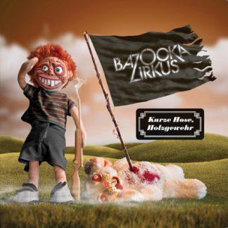 Cover: Bazooka Zirkus - Kurze Hose Holzgewehr