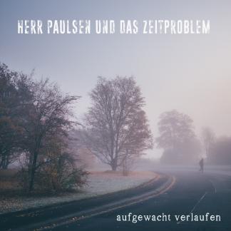 Cover: Herr-Paulsen-und-das-Zeitproblem-aufgewacht-verlaufen