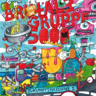 Cover: Brutale Gruppe 5000 - Zukunftsmaschine II LP