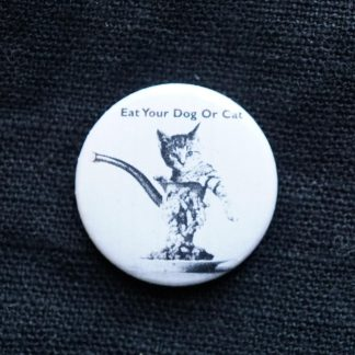 Button – Eat your dog or cat