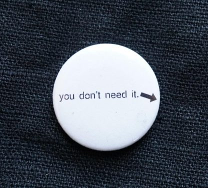 Button – you don't need it