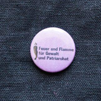 Button – Feuer und Flamme dem Patriarchat
