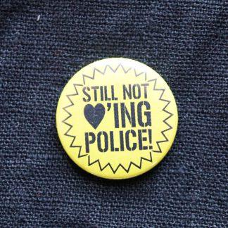 Button – Still not loving police
