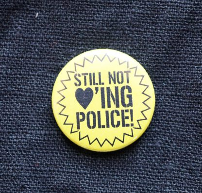 Button – Still not loving police