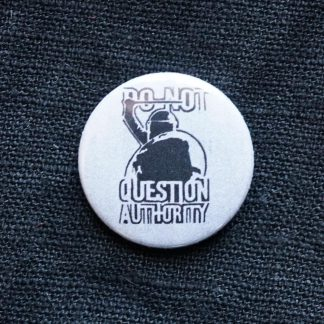 Button – Do not question authority
