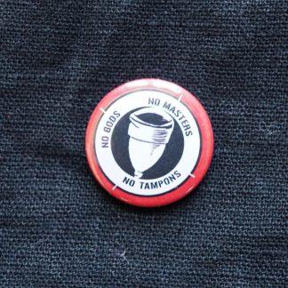Button – No gods, no masters, no tampons