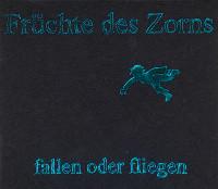 Cover: Früchte des Zorns - Fallen oder Fliegen CD
