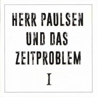 Cover: Herr Paulsen und das Zeitproblem - I 7inch