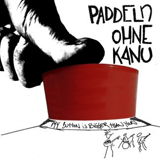 Cover: Paddeln ohne Kanu - MY button is bigger than yours LP