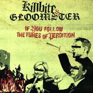 Cover: Killbite & Gloomster - If you follow the tunes of Perdition