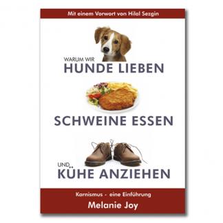 Cover: warum-wir-hunde-lieben-schweine-essen-und-kuhe-anziehen-melanie-joy